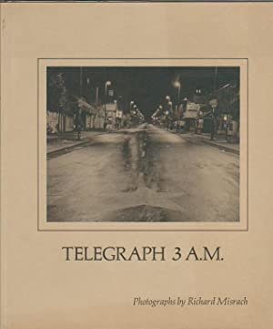 TELEGRAPH 3 A.M. - THE STREET PEOPLE OF TELEGRAPH AVENUE, BERKELEY, CALIFORNIA: PHOTOGRAPHS BY RI...
