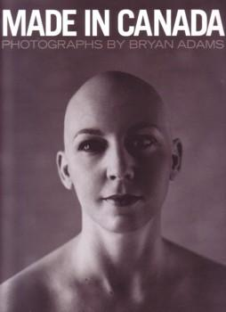FLARE MAGAZINE PRESENTS MADE IN CANADA: PHOTOGRAPHS BY BRYAN ADAMS - SIGNED BY THE PHOTOGRAPHER