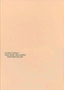 JENNY SAVILLE & GLEN LUCHFORD: CLOSED CONTACT: SAVILLE, JENNY) (LUCHFORD,