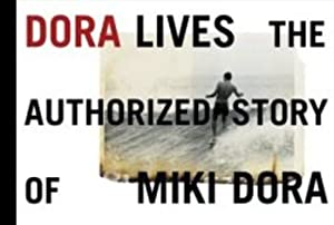 DORA LIVES: THE AUTHORIZED STORY OF MIKI DORA - THE DELUXE BOXED ESTATE-STAMPED EDITION OF FIVE H...