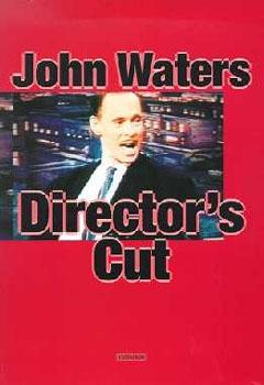 DIRECTOR'S CUT - SIGNED BY JOHN WATERS