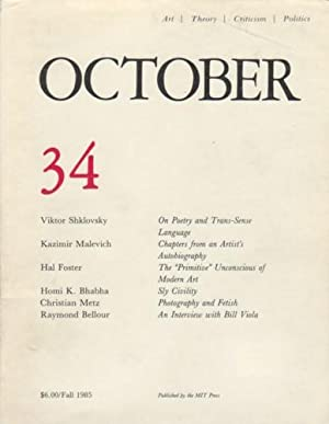 OCTOBER 34: ART/ THEORY/ CRITICISM/ POLITICS - FALL 1985