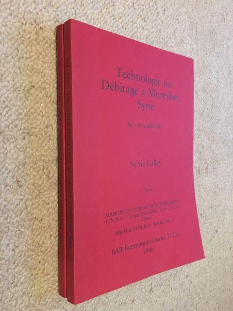 9780860543992 - Calley, Sylvie : Technologie du Debitage a Mureybet, Syrie 9e-8e millenaire :i - Texte, ii - Illustrations - Livre