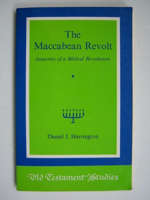 The Maccabean Revolt :Anatomy of a Biblical Revolution by Harrington ...