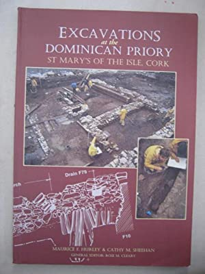 Excavations at the Dominican Priory, St Mary's: Hurley, Maurice F.