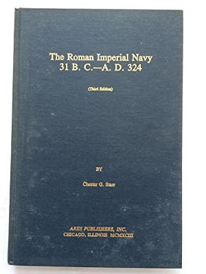 The Roman Imperial Navy 31 B. C.: Starr, Chester G.