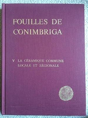Fouilles de Conimbriga V: La ceramique commune locale et regionale :: Alarcao, Jorge ;