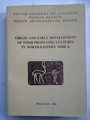 Origin and Early Development of Food-Producing Cultures: Krzyzaniak, Lech ;Kobusiewicz,