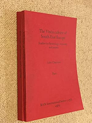 The Vinca culture of South-East Europe :Studies in chronology, economy and society, Part I & II...