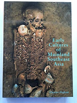 Early Cultures of Mainland Southeast Asia : Higham, Charles ;