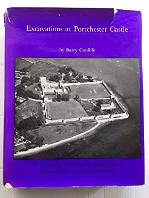 Excavations at Portchester Castle :Vol. I : Cunliffe, Barry ;