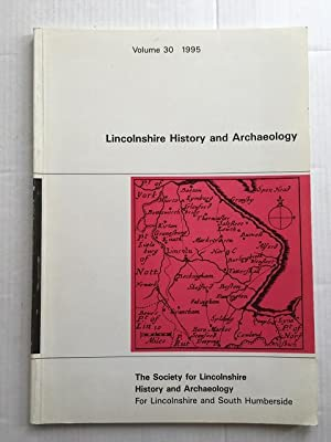 Lincolnshire History and Archaeology :Volume 30, 1995: Sturman, Christopher ;(ed)