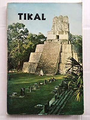 Tikal :Guia de las Antiguas Ruinas Mayas: Coe, William R.