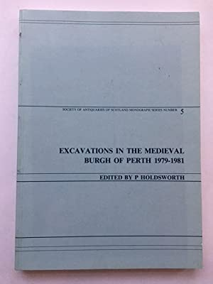 EXCAVATIONS IN THE MEDIEVAL BURGH OF PERTH: Holdsworth, P. ;(ed)