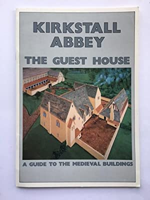 Kirkstall Abbey: The Guest House :A Guide: Wrathmell, Stuart ;