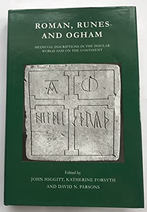 Roman, Runes and Ogham :Medieval Inscriptions in: Higgitt, John ;(et