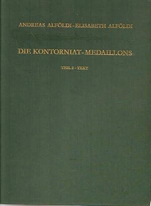 DIE KONTORNIAT-MEDAILLONS TEIL 2 - TEXT (Antike: Alföldi, Andreas, Alföldi,