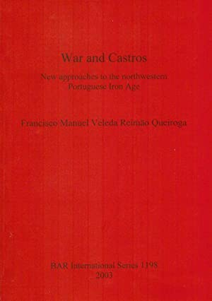 WAR AND CASTROS: new approaches to the: Queiroga, Francisco Manuel