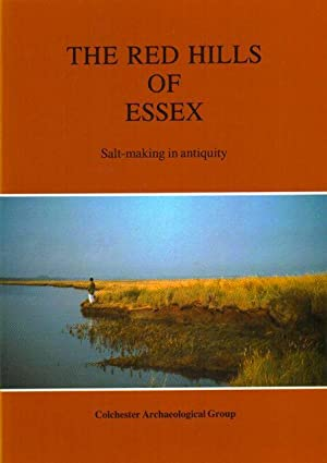 THE RED HILLS OF ESSEX: Salt-Making in Antiquity,: Fawn, A J, Evans, K A, McMaster, I: Davies, G M ...