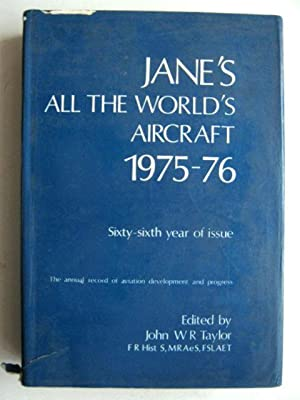 Jane's all the World's Aircraft 1975-76: Taylor, John W