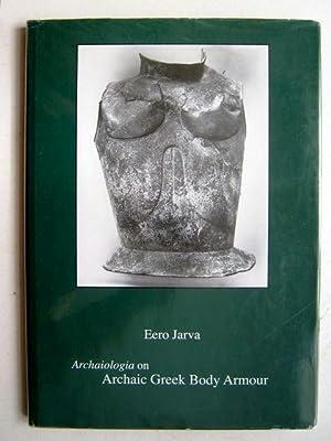Archaiologia on Archaic Greek Body Armour :Studia: Jarva E