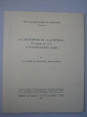 La Necropole de Las Peyros VIe siecle av. J.-C. A Couffoulens (Aude), :Revue Archeologique de ...
