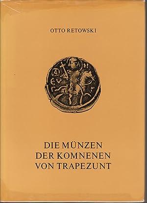 Die Münzen der Komnenen von Trapezunt: Otto RETOWSKI
