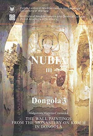 Nubia III, The Wall Paintings from the: Malgorzata Martens-Czarnecka
