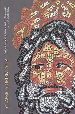 Classica Orientalia, Essays Presented to Wiktor Daszewski