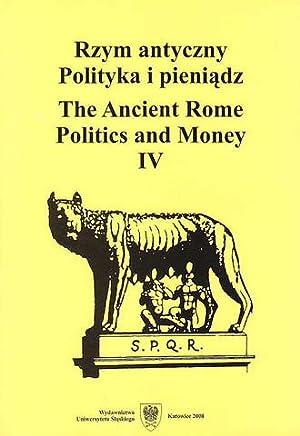 The Ancient Rome Politics and Money IV: ed.by) M. Kaczanowicz