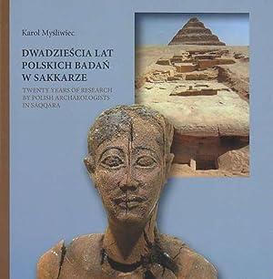 Twenty Years of Research by Polish Archaeologists in Saqqara: Karol Mysliwiec
