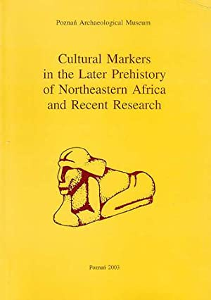 Cultural Markers in the Later Prehistory of: edited by L.