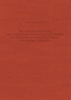 Die Rekonstruktion der Reliefdarstellungen und ihrer Anordnung: Janusz Meuszynski