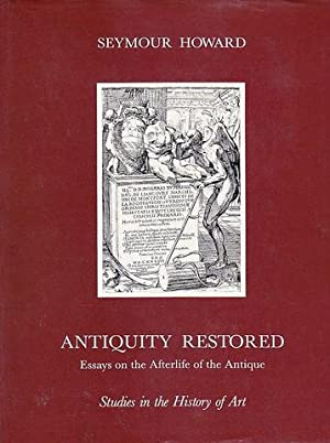 "antiquity restored essays on the afterlife of the antique Lesson 15: bibliography lesson 15:  essays in honor of sara a immerwahr [hesperia supplement 33]  ""death and afterlife in minoan religion,"" kernos 10."