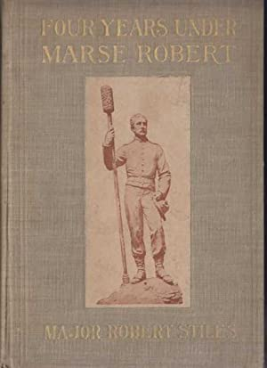 Four Years Under Marse Robert: Stiles, Robert