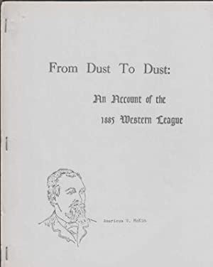 From Dust to Dust: An Account of the 1885 Western League: Dellinger, H.L.
