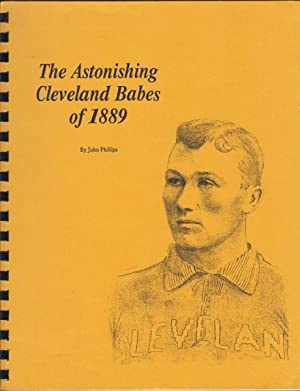 The Astonishing Cleveland Babes of 1889: Phillips, John