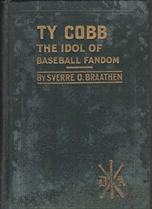 Ty Cobb: The Idol of Baseball Fandom: Braathen, Sverre