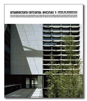 Temas de Arquitectura nº4. Arquitectura terciaria. Oficinas: GCA Arquitectes, Vaillo