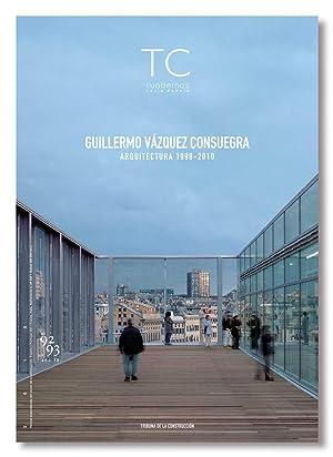 TC CUADERNOS Nº 92-93 .Guillermo Vázquez Consuegra. Arquitectura 1998-2010: Ricardo ...