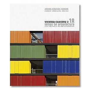 Temas de Arquitectura nº18 Vivienda Colectiva 2.: Amannn, Cánovas, Maruri