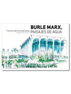 Burle Marx, Paisajes del Agua: Francisco del Corral.
