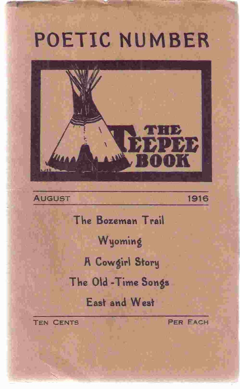 Teepee Book, a Magazine Devoted to the Indians and the West, Vol. II, No. VIII August 1916 Poetic ...