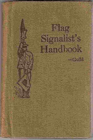 Flag Signalist's Handbook: Guild, George R.