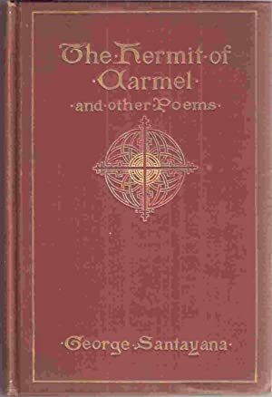 Hermit of Carmel And Other Poems: Santayana, George