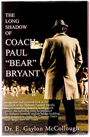 "Long Shadow of Coach Paul ""Bear"" Bryant: McCollough, E. Gaylon"