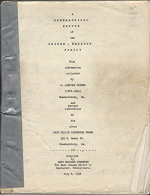 Genealogical Record of the Crider-Kreider Family from Information Collected by A. Lincoln Crider (...