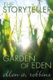 The Storyteller and the Garden of Eden:: Robbins, Ellen A.