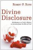 Divine Disclosure: Meditations on Godly Matters or Licorice from the Box of God: Roth, Robert Paul