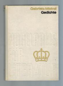 Gedichte. Nobelpreis für Literatur 1945 (lfd. Nr.: Gabriela Mistral